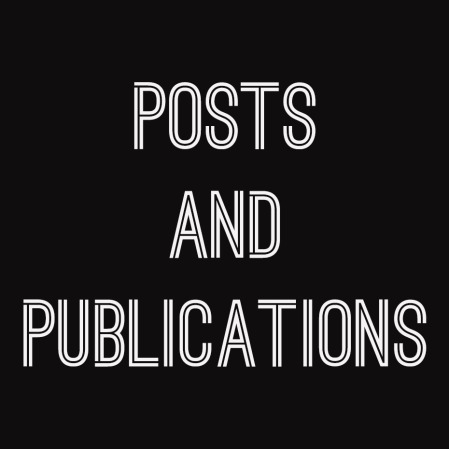 Posts and Publications